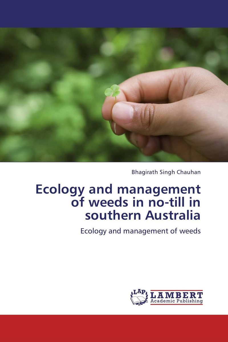Ecology and management of weeds in no-till in southern Australia soil microbiology ecology and biochemistry