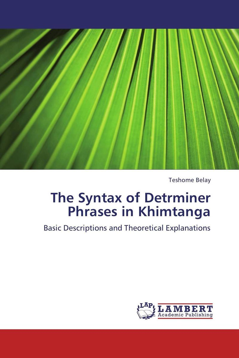 The Syntax of Detrminer Phrases in Khimtanga the syntax and semantics of possessive structures in nzema