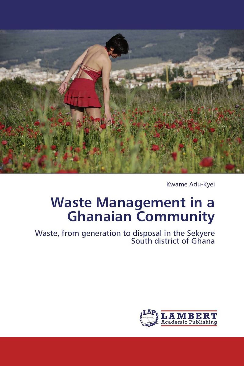 Waste Management in a Ghanaian Community modestus fosu use of ghanaian english in kofi awoonor s this earth my brother