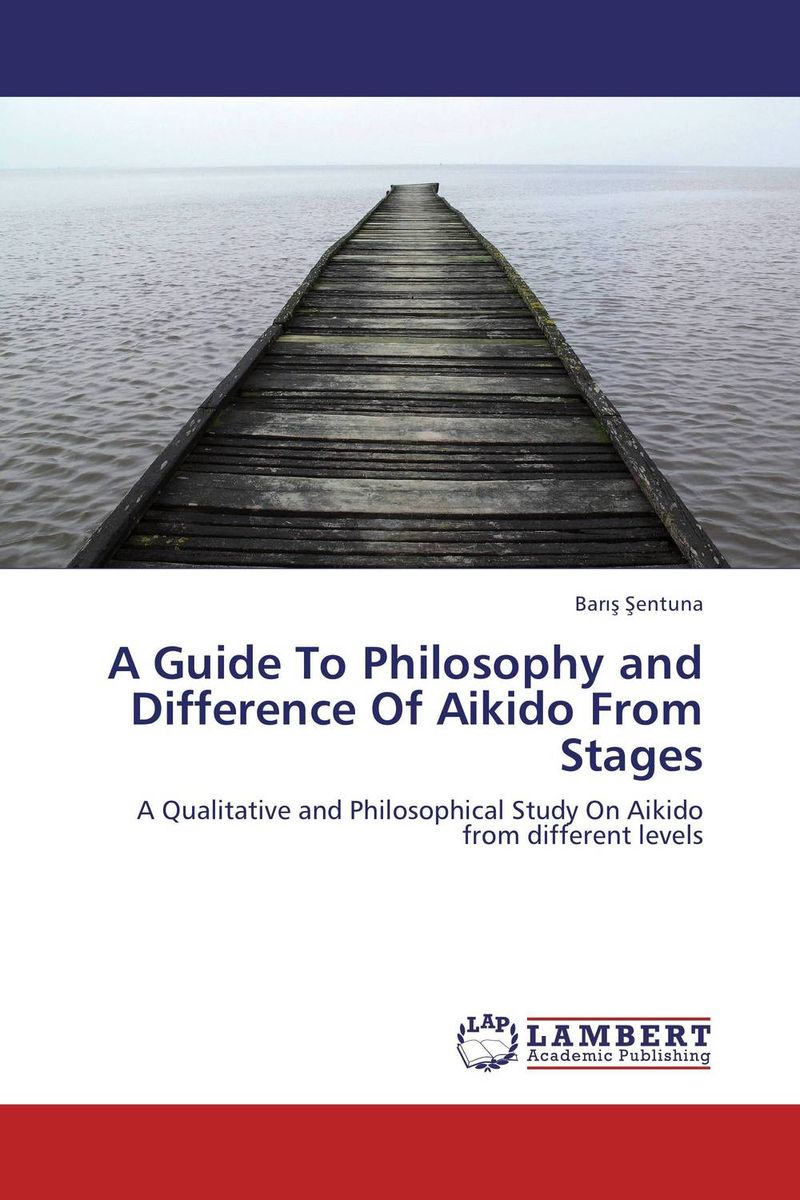 A Guide To Philosophy and Difference Of Aikido From Stages the twenty three