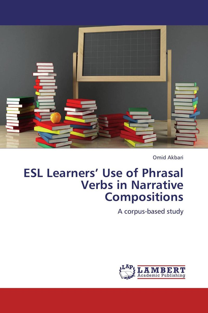 ESL Learners' Use of Phrasal Verbs in Narrative Compositions цена и фото