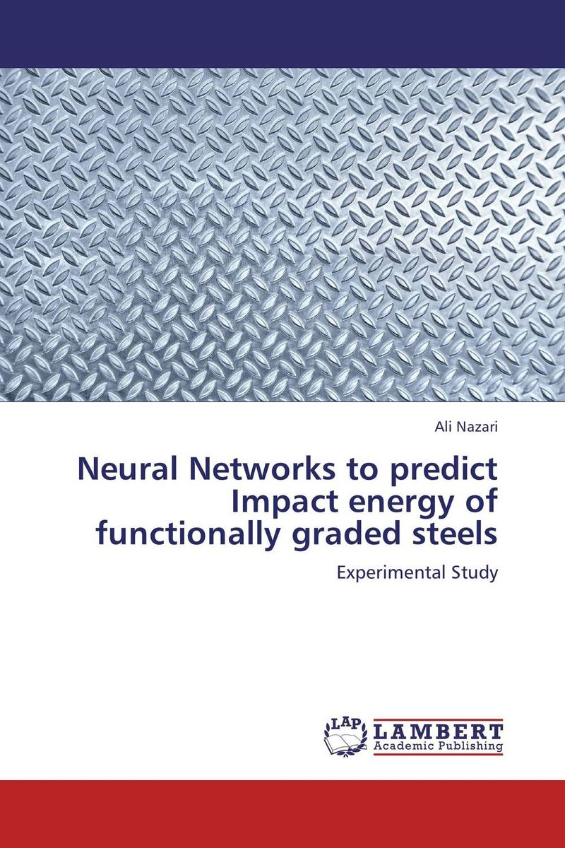 Neural Networks to predict Impact energy of functionally graded steels