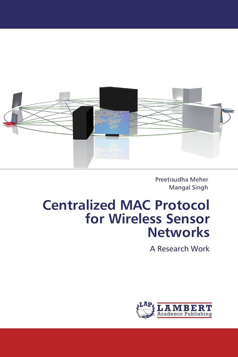 Centralized MAC Protocol for Wireless Sensor Networks heena dhawan a heterogenous clustering protocol in wsn href leach protocol