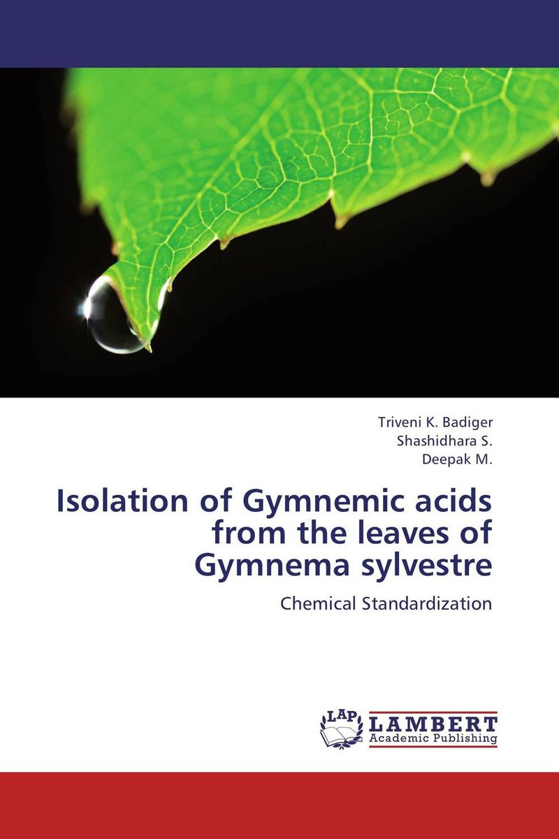 Isolation of Gymnemic acids from the leaves of Gymnema sylvestre handbook of isolation and characterization of impurities in pharmaceuticals 5