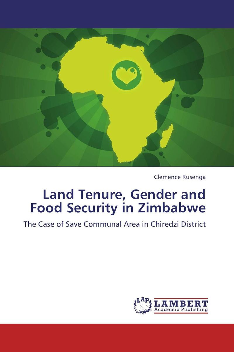 Land Tenure, Gender and Food Security in Zimbabwe agatha daniel and charles olungah women s indigenous knowledge in household food security