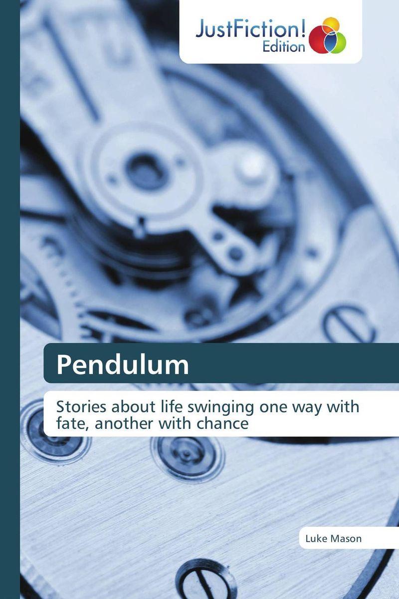 Pendulum the pilgrims a novel the pendulum trilogy