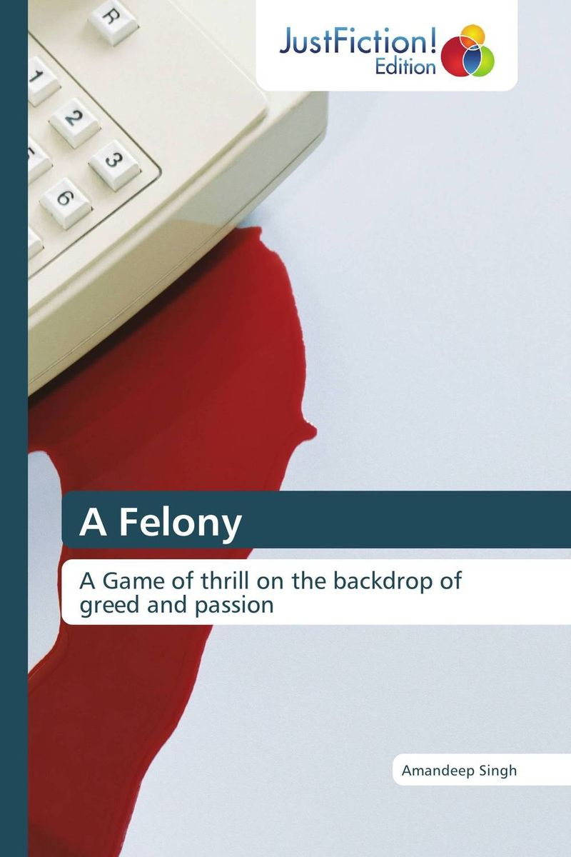 A Felony how to murder the man of your dreams