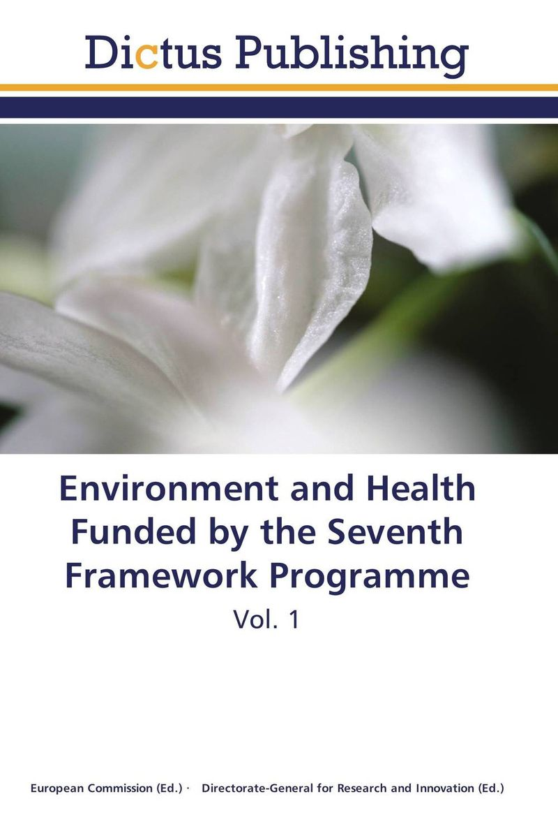 Environment and Health Funded by the Seventh Framework Programme edited by takis tridimas and paolisa nebbia european union law for the twenty first century volume 2