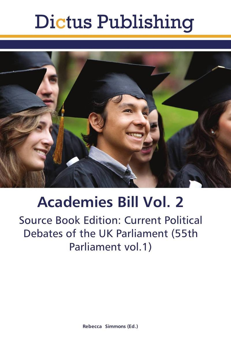 Academies Bill Vol. 2