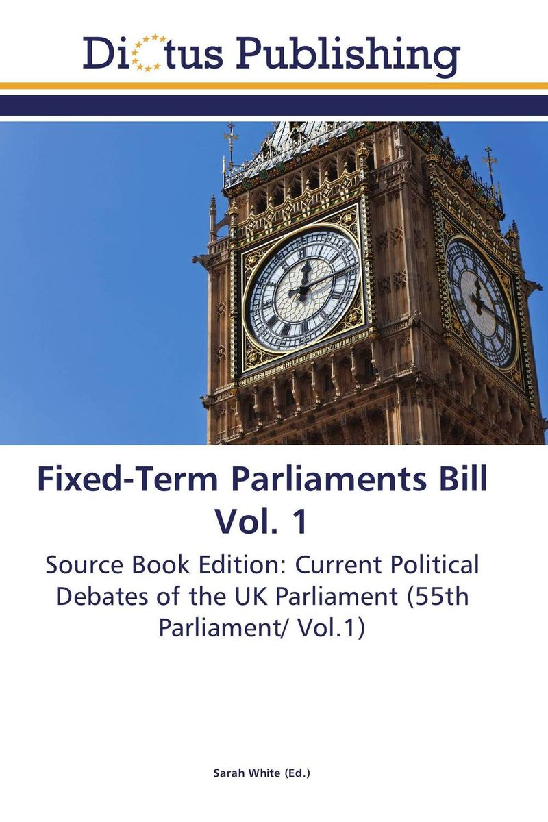 Fixed-Term Parliaments Bill Vol. 1 the silver chair