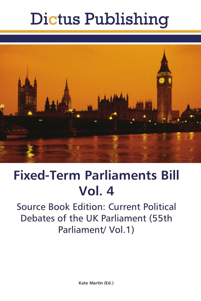 Fixed-Term Parliaments Bill Vol. 4 ivo нож ivo 2091