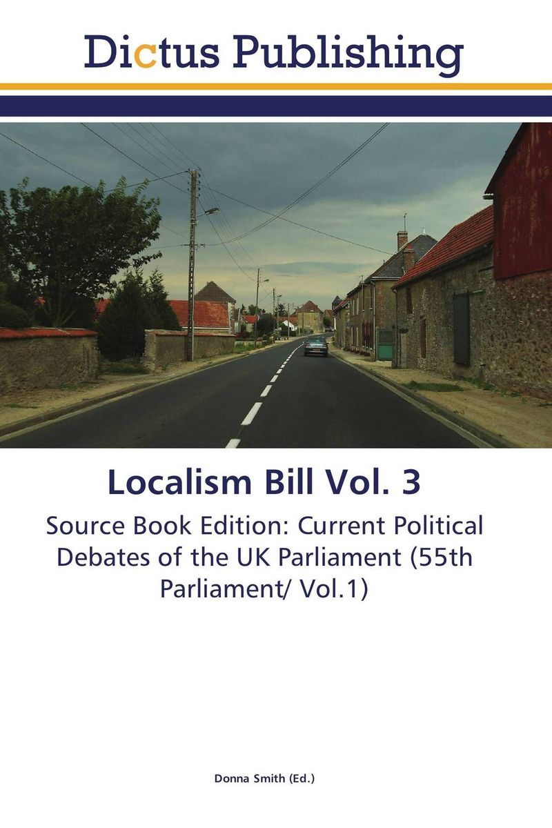 Localism Bill Vol. 3 dennis stevenson localism bill vol 4