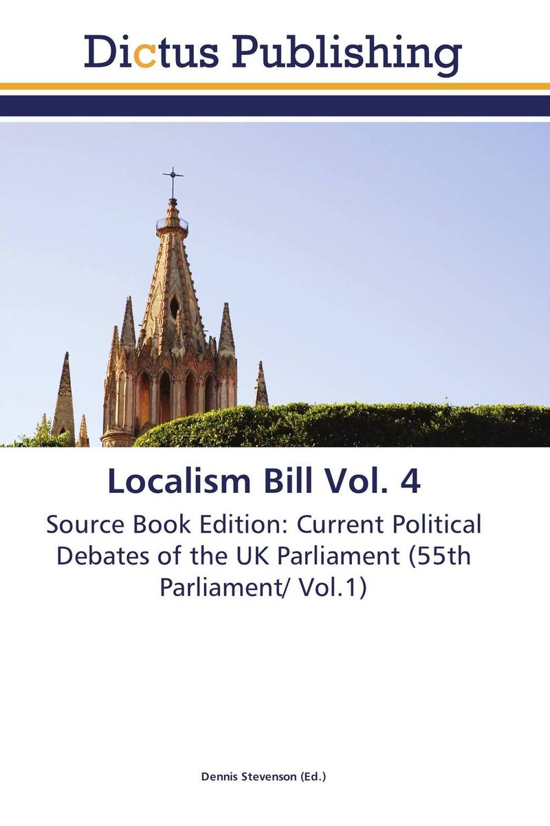 Localism Bill Vol. 4 dennis stevenson localism bill vol 4