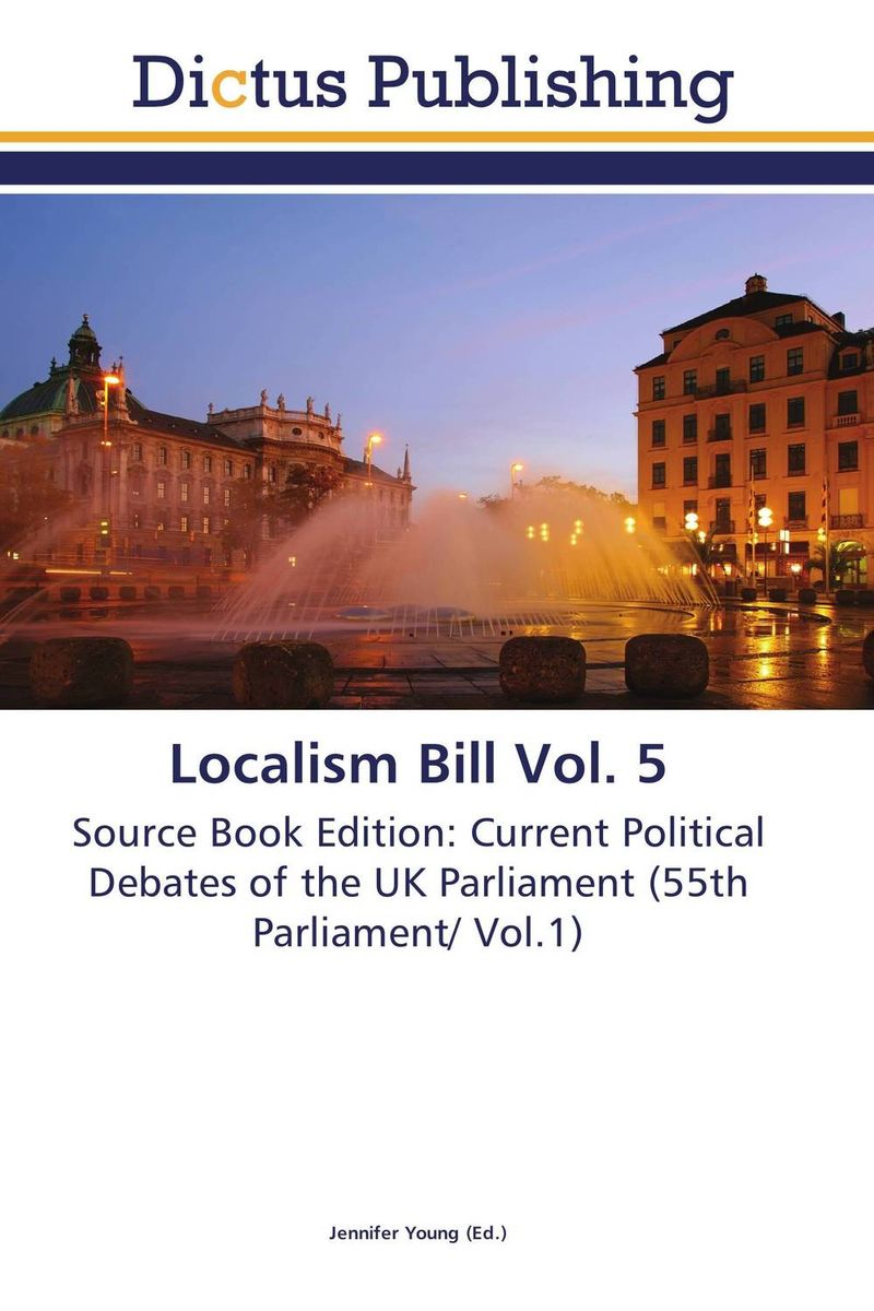 Localism Bill Vol. 5 dennis stevenson localism bill vol 4