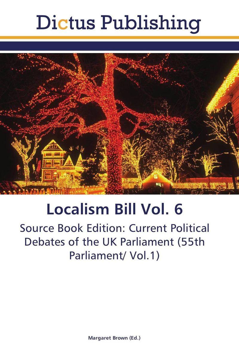 Localism Bill Vol. 6 dennis stevenson localism bill vol 4