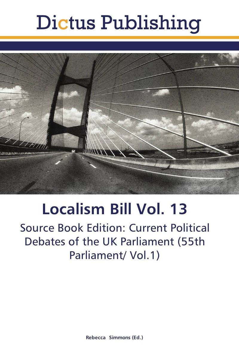 Localism Bill Vol. 13 dennis stevenson localism bill vol 4