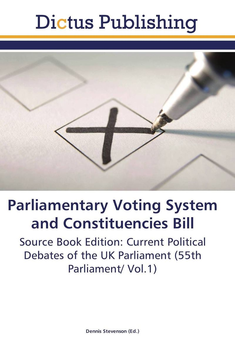 Parliamentary Voting System and Constituencies Bill parliamentary sovereignty in the uk constitution process politics and democracy