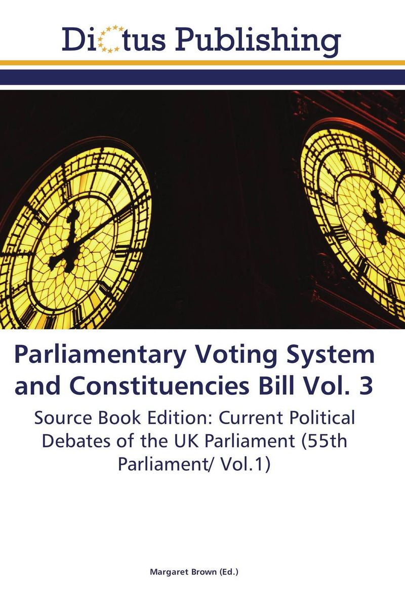 Parliamentary Voting System and Constituencies Bill Vol. 3 parliamentary voting system and constituencies bill vol 5