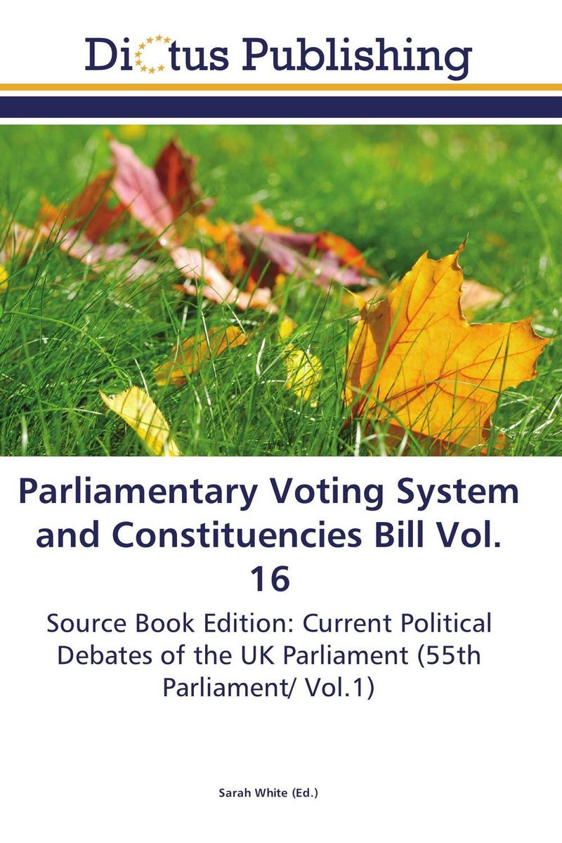 Parliamentary Voting System and Constituencies Bill Vol. 16 crusade vol 3 the master of machines