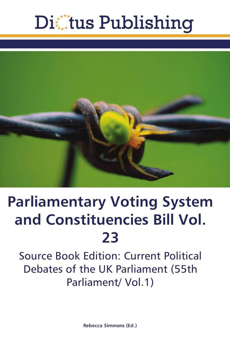 Parliamentary Voting System and Constituencies Bill Vol. 23 uk welfare reform vol 2