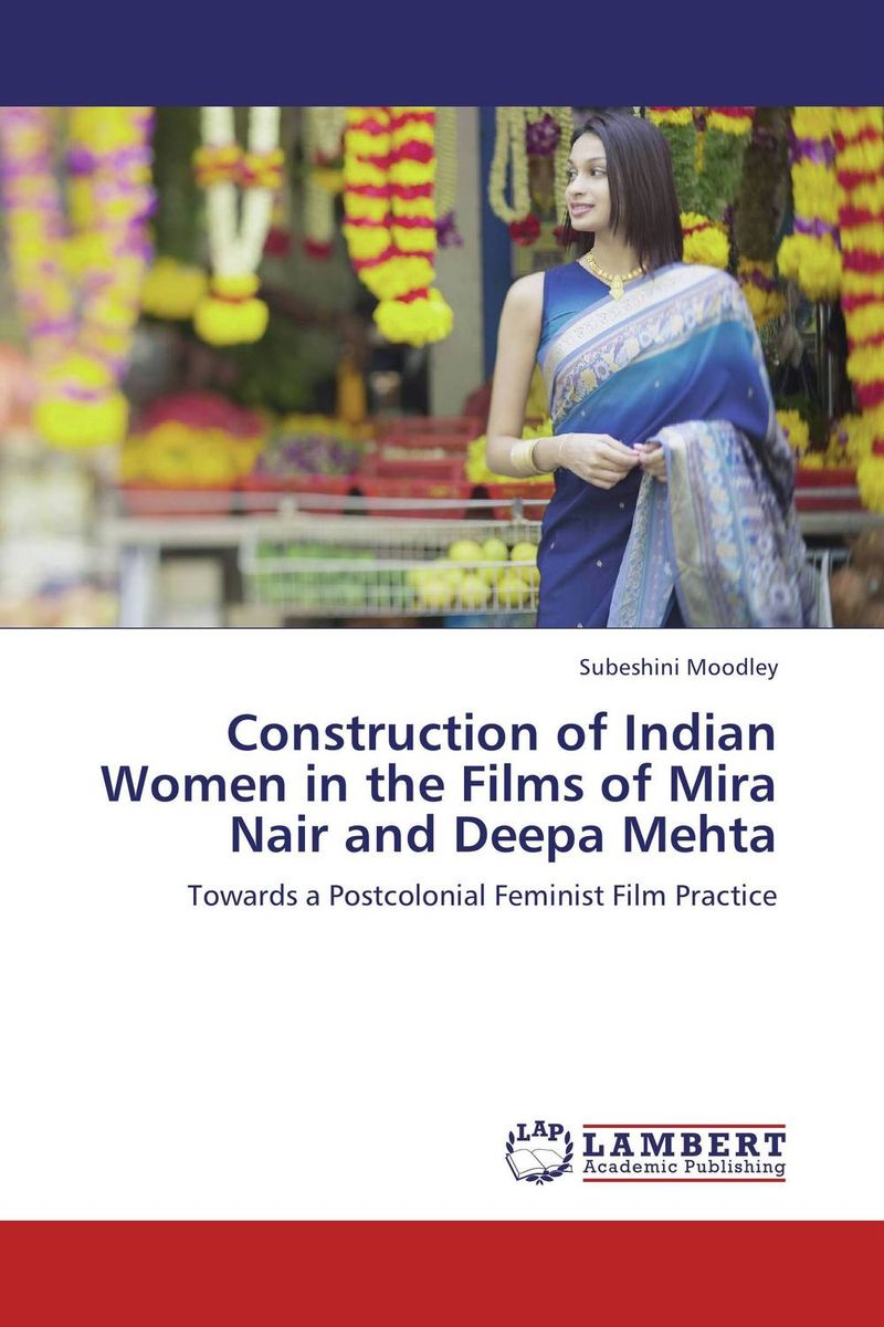 Construction of Indian Women in the Films of Mira Nair and Deepa Mehta their right to speak – women s activism in the indian and slave debates