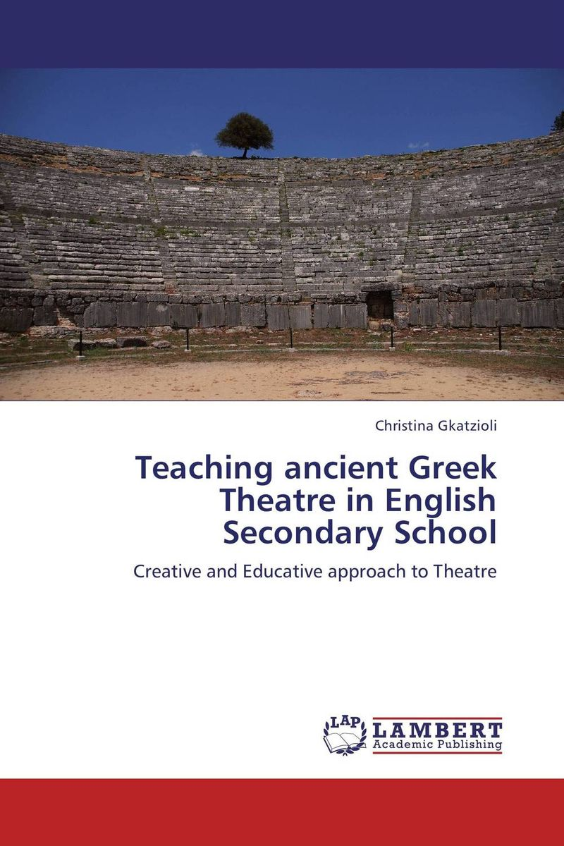 Teaching ancient Greek Theatre in English Secondary School exploring issues in teaching writing in esl at secondary school level