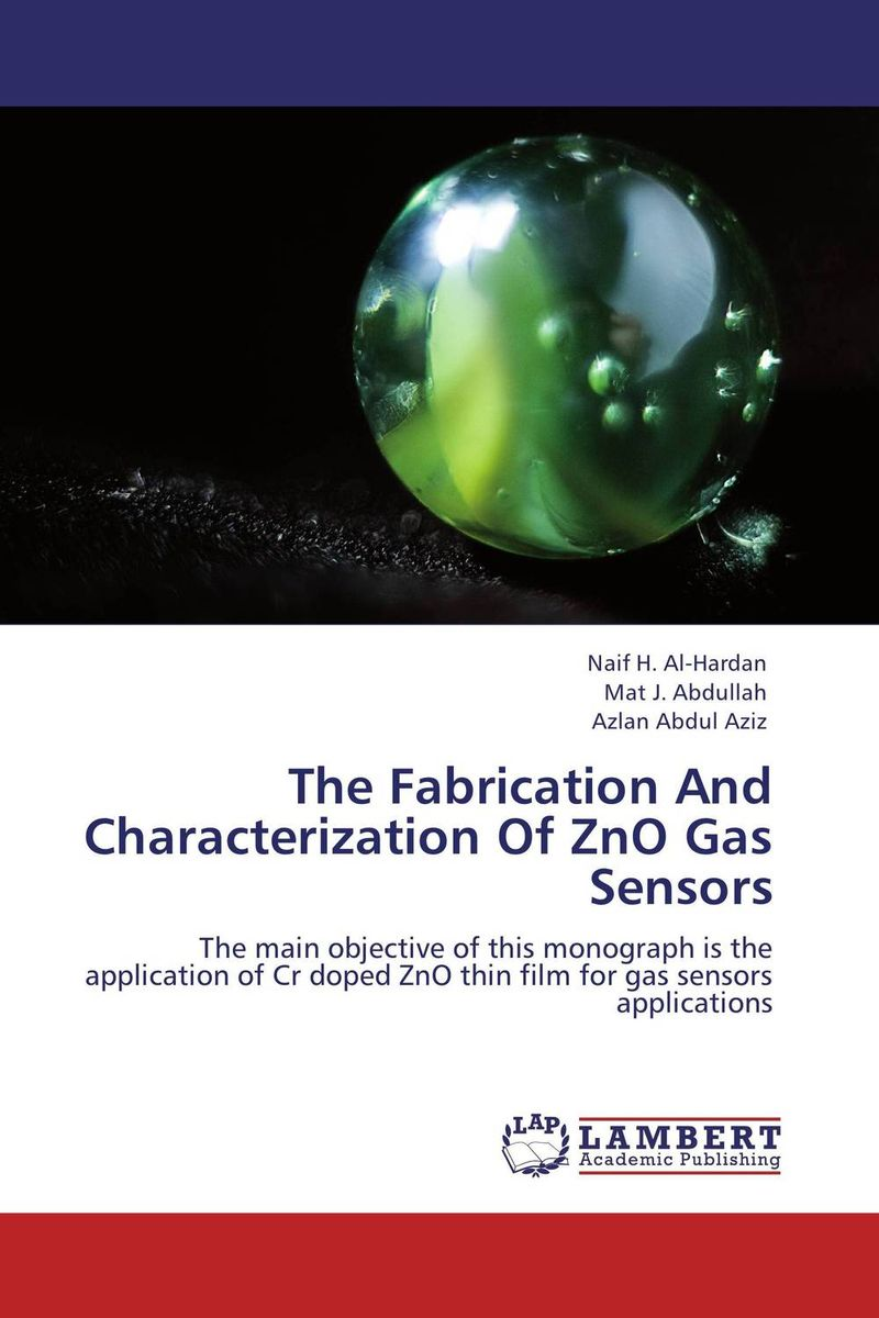 The Fabrication And Characterization Of ZnO Gas Sensors zno cds core shells optical sensor fabrication using chemical method