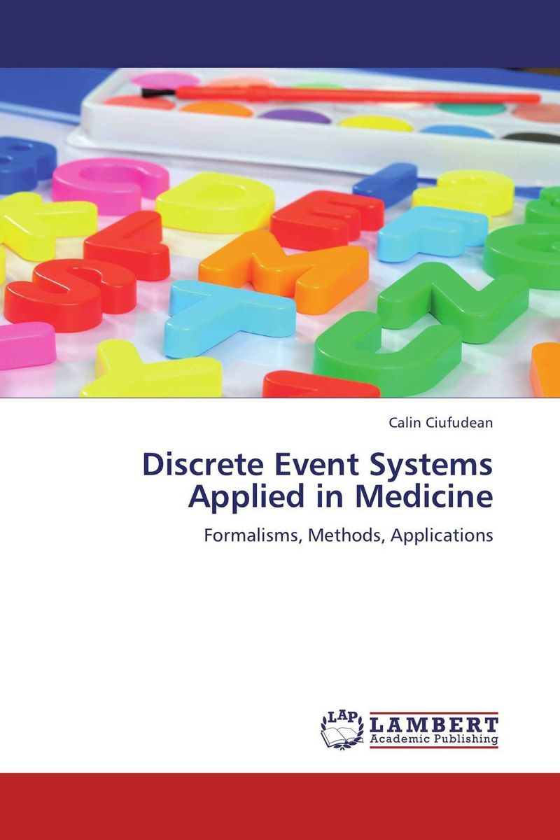 Discrete Event Systems  Applied in Medicine integrated modelling and assessment systems