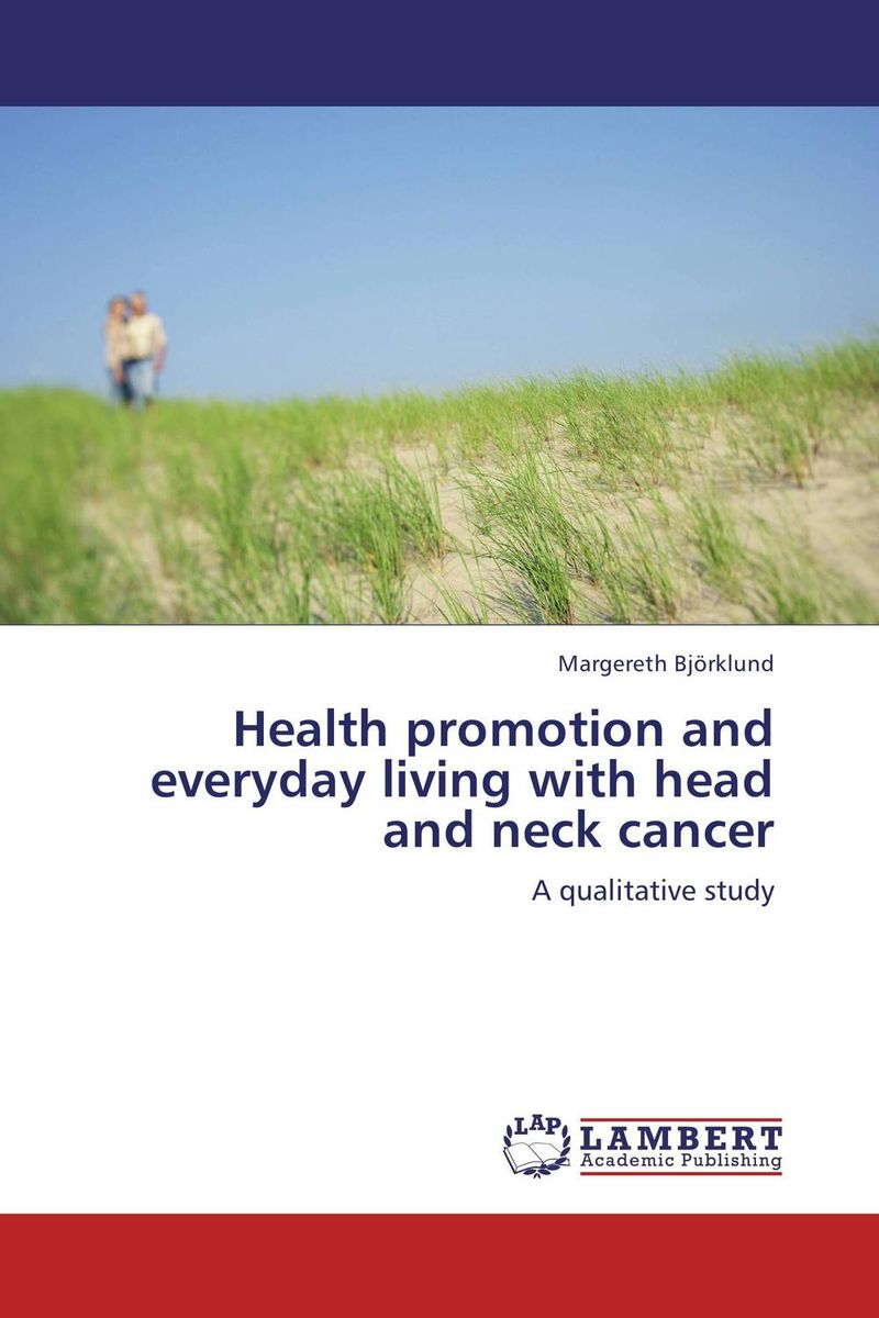 Health promotion and everyday living with head and neck cancer health promotion in cervical cancer