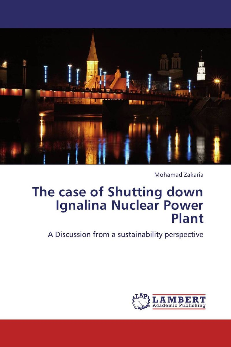 The case of Shutting down Ignalina Nuclear Power Plant lidiya strautman introduction to the world of nuclear physics