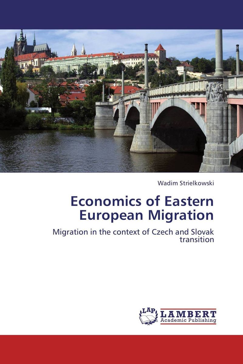Economics of Eastern European Migration the economics of world war i
