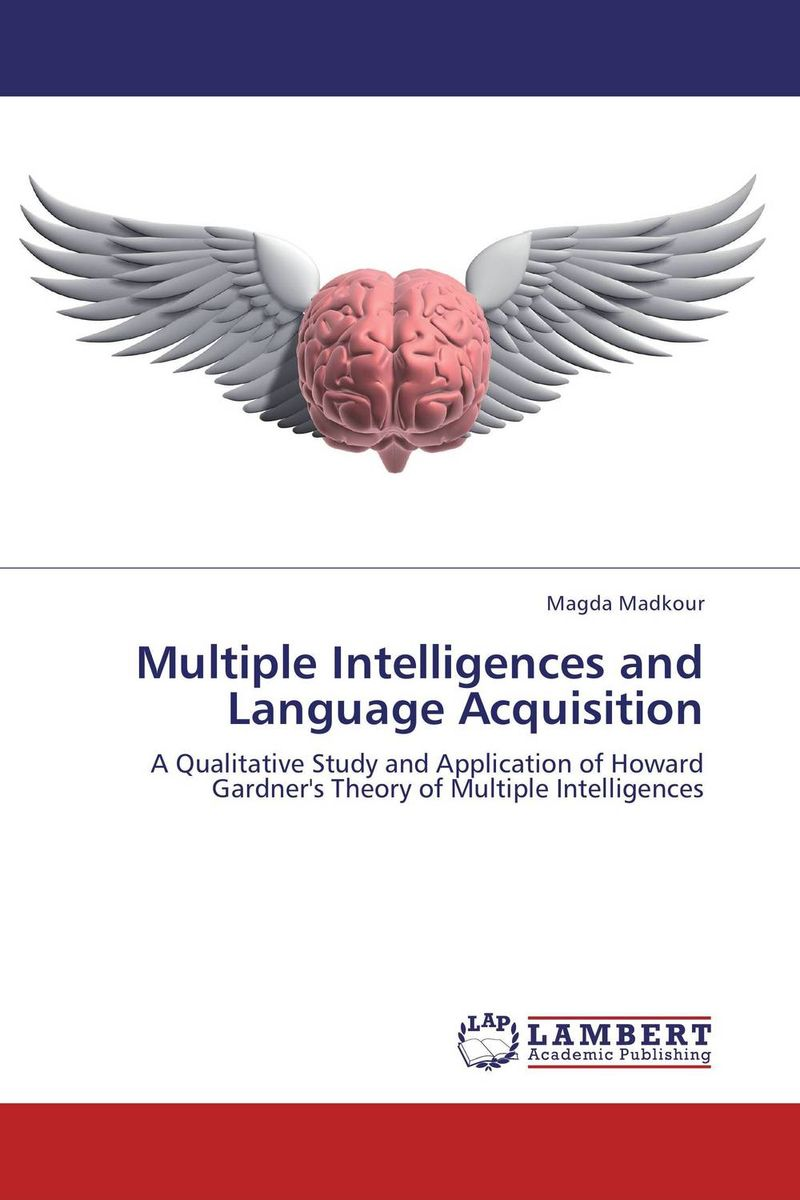 Multiple Intelligences and Language Acquisition constructing a language – a usage–based theory of language acquisition