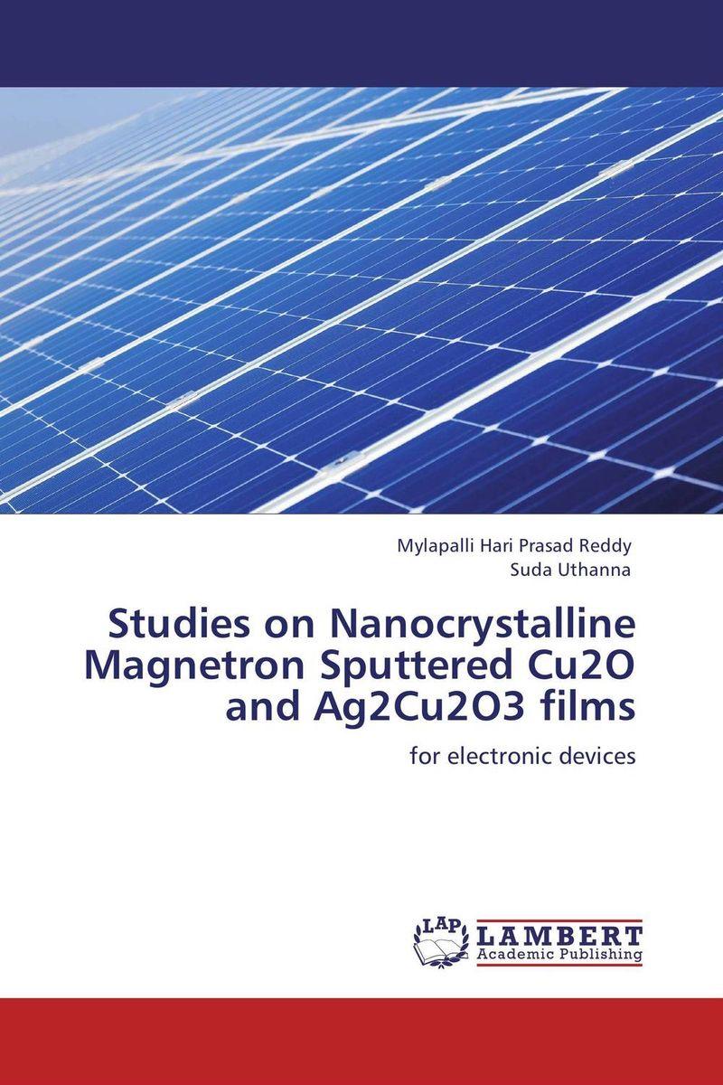 Studies on Nanocrystalline Magnetron Sputtered Cu2O and Ag2Cu2O3 films rakesh kumar amrit pal singh and sangeeta obrai computational and solution studies of cu ii ions with podands