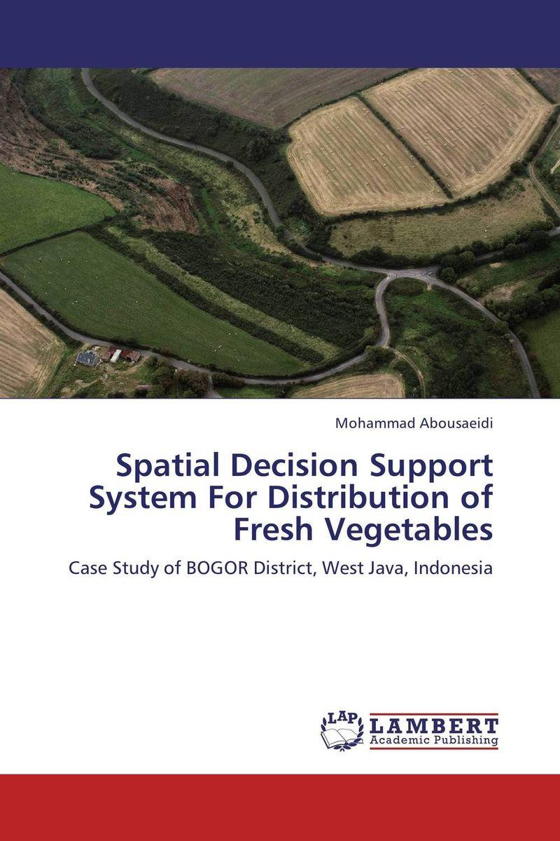 купить Spatial Decision Support System For Distribution of Fresh Vegetables недорого