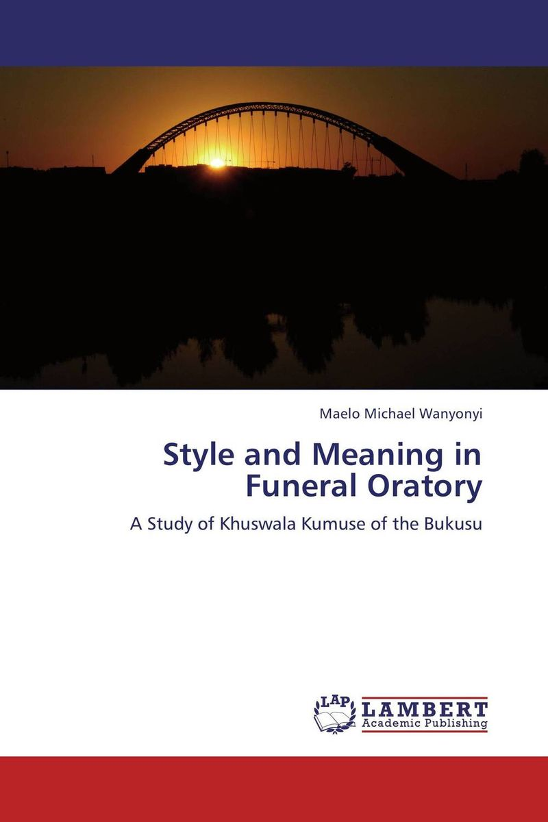Style and Meaning in Funeral Oratory ritual lighting
