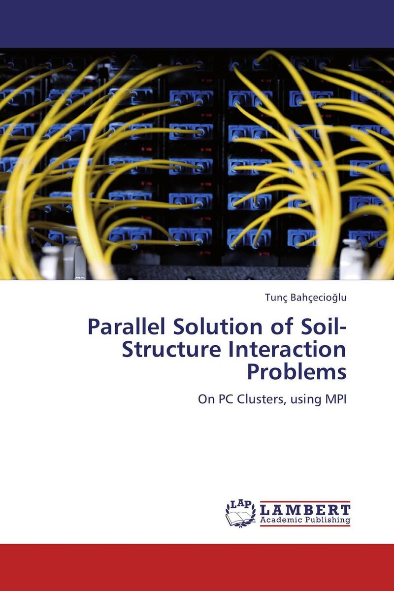 Parallel Solution of Soil-Structure Interaction Problems complete dynamic analysis of stewart platform based on workspace