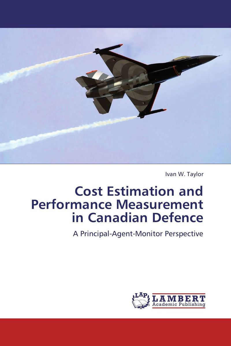 Cost Estimation and Performance Measurement in Canadian Defence купить