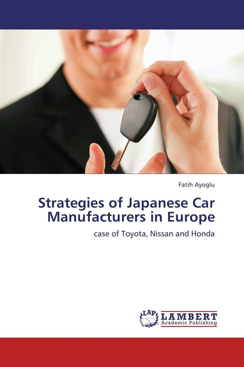 "Strategies of Japanese Car Manufacturers in Europe notes on the united states of north america during a phrenological visit in 1838a€""39a€""40"