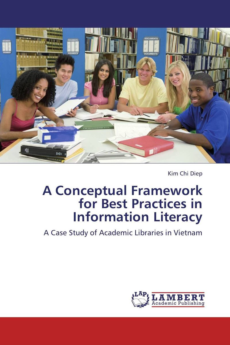 A Conceptual Framework for Best Practices in Information Literacy