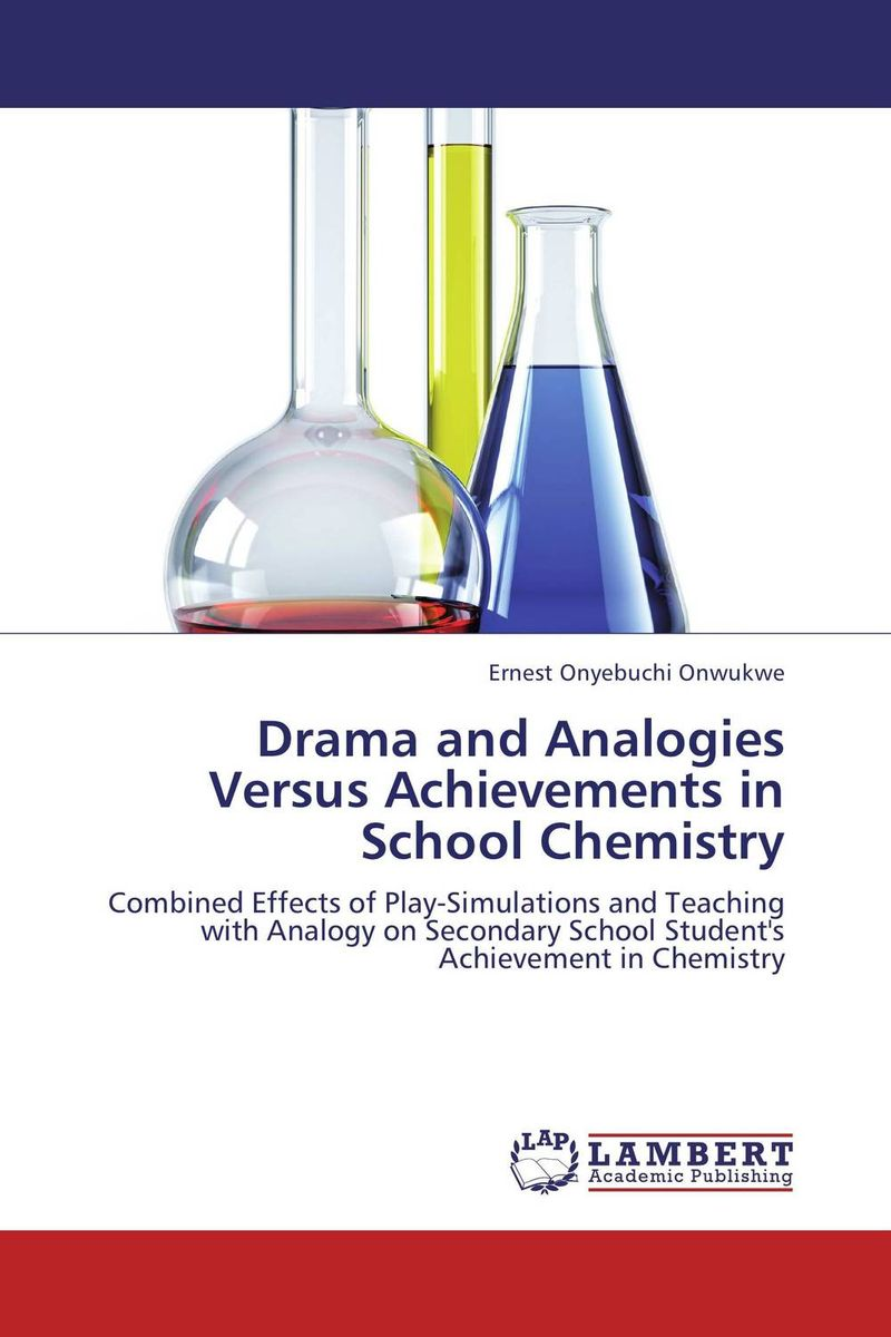 Drama and Analogies Versus Achievements in  School Chemistry chemistry – the science in context im