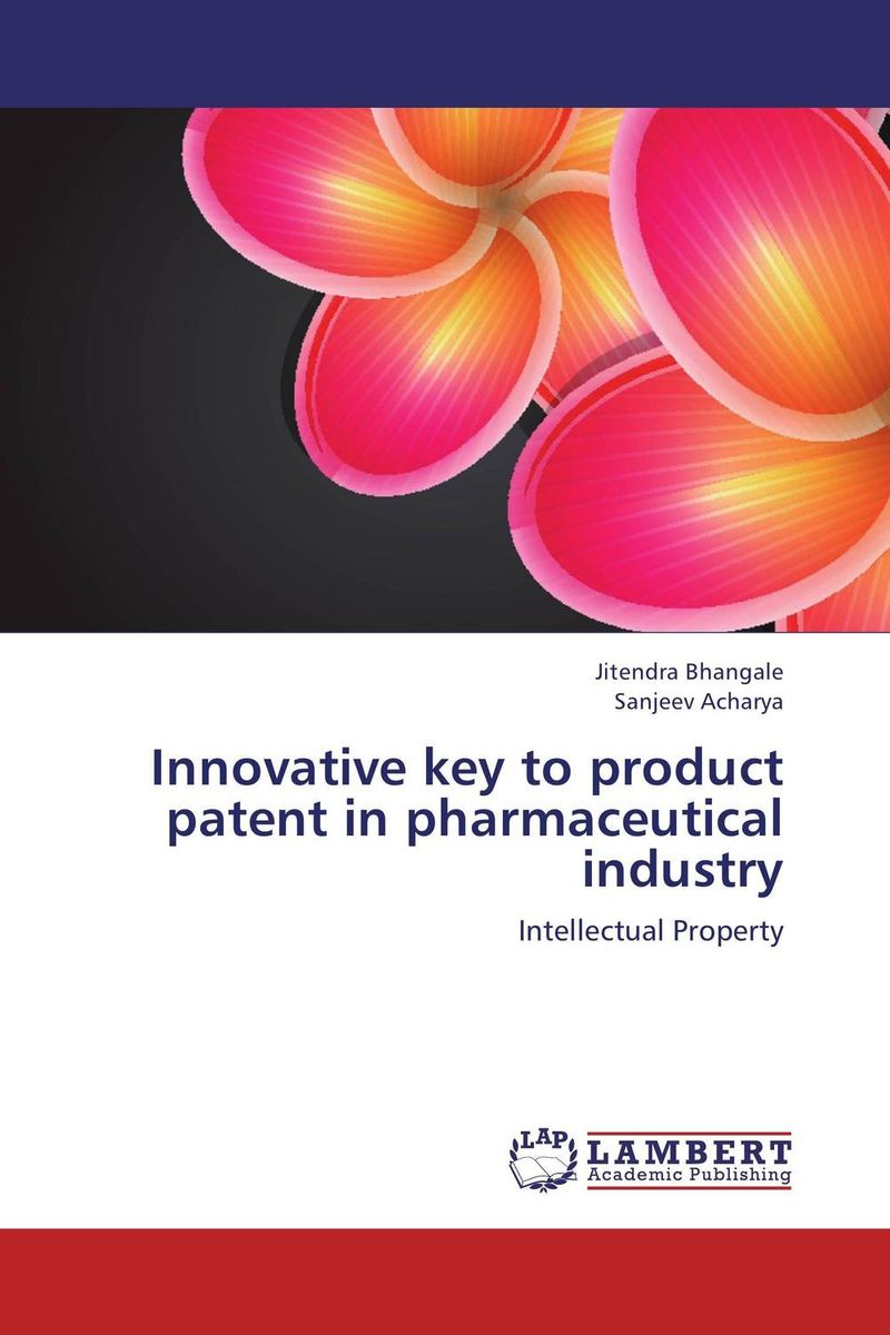 Innovative key to product patent in pharmaceutical industry affair of state an