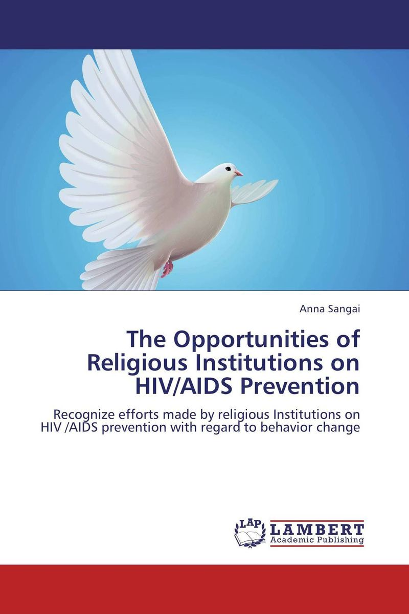 The Opportunities of Religious Institutions on HIV/AIDS Prevention an overview on hiv aids