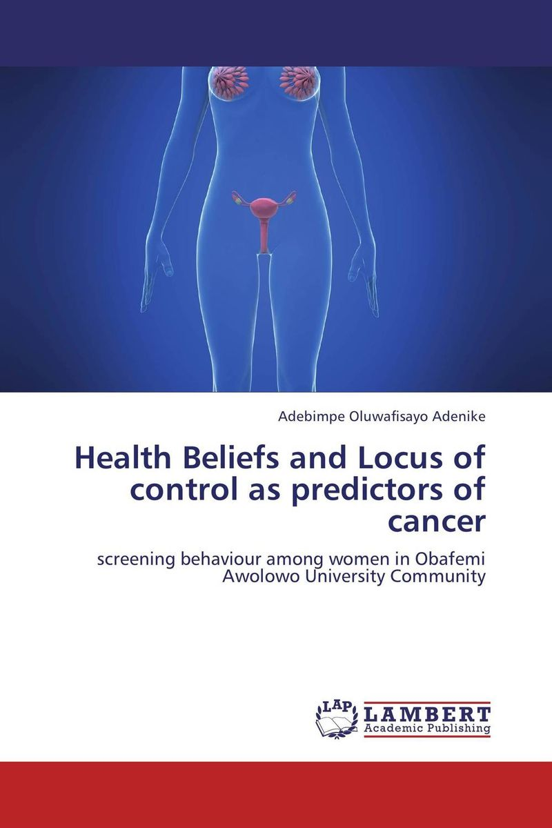 Health Beliefs and Locus of control as predictors of cancer late stage diagnosis of cervical cancer