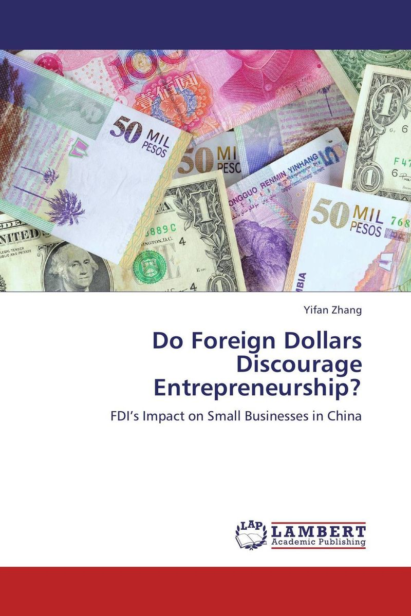 Do Foreign Dollars Discourage Entrepreneurship? john dearie where the jobs are entrepreneurship and the soul of the american economy
