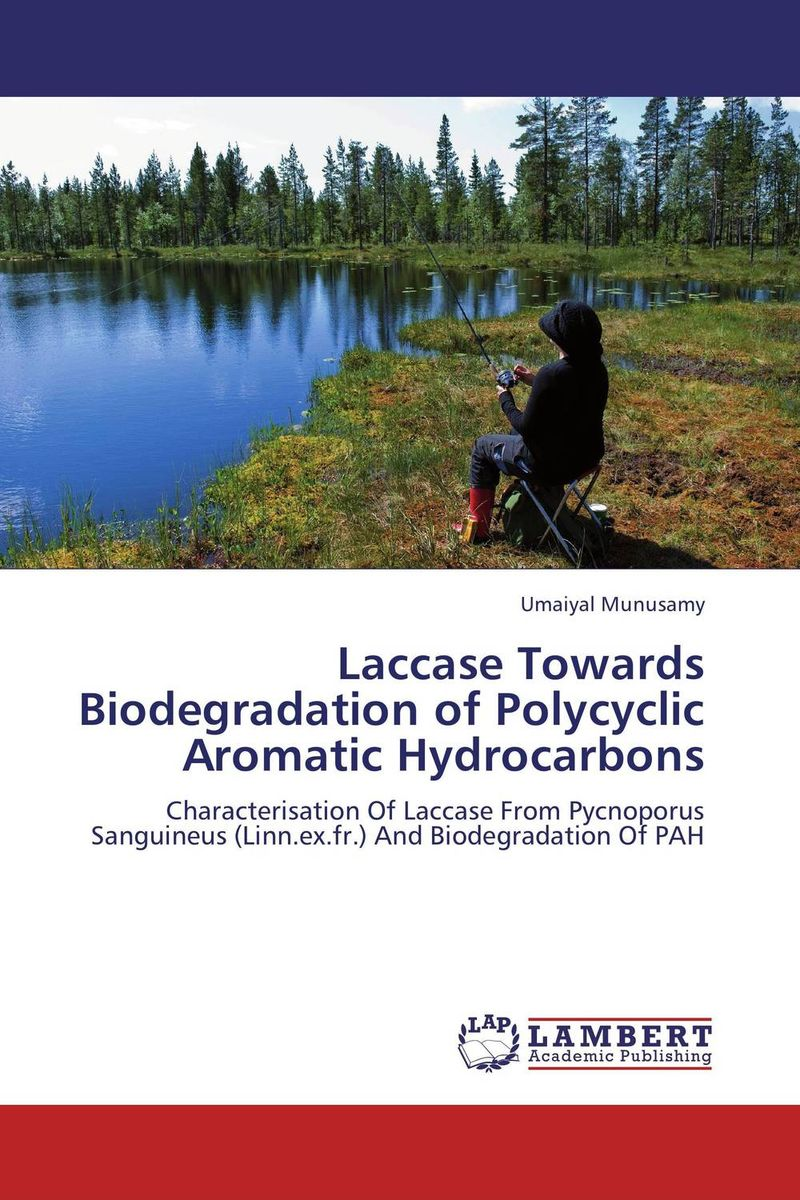 Laccase Towards Biodegradation of Polycyclic Aromatic Hydrocarbons production and purification of laccase from white rot fungi