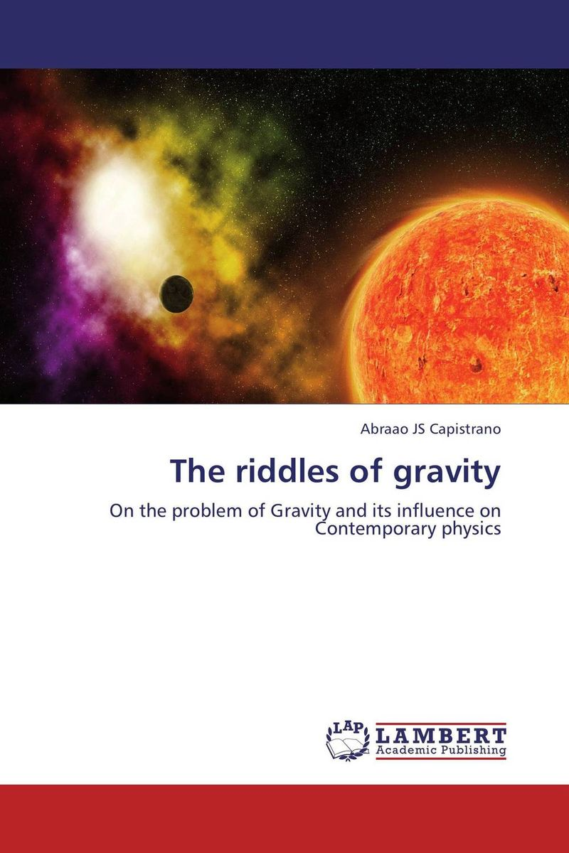 The riddles of gravity masters of the universe
