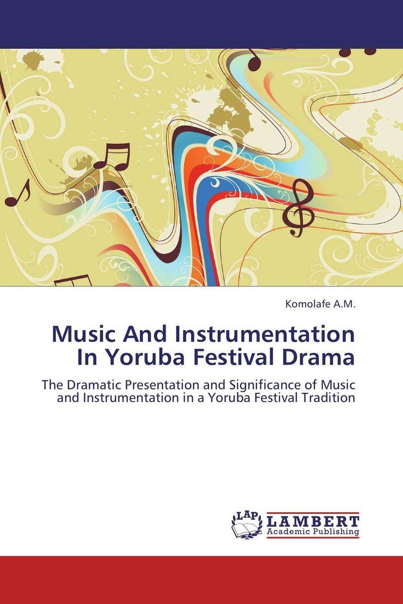 Music And Instrumentation In Yoruba Festival Drama