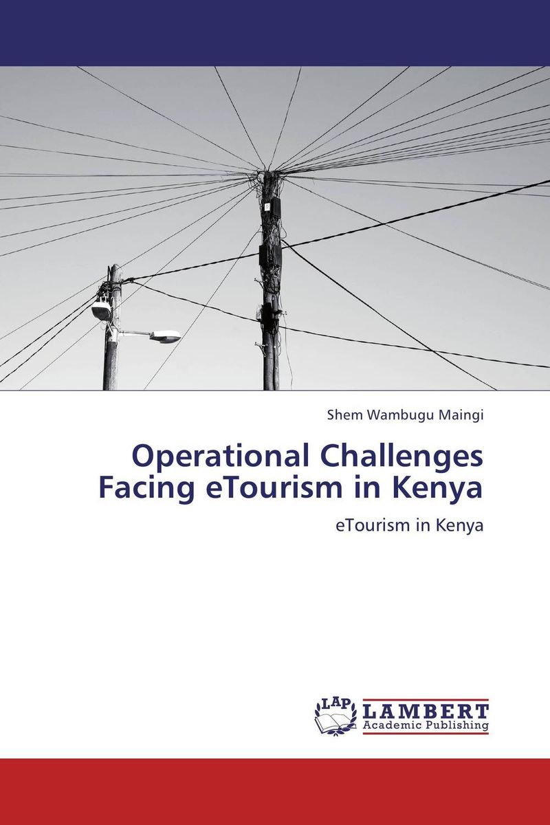 Operational Challenges Facing eTourism in Kenya new media and domestic tourism promotion in kenya
