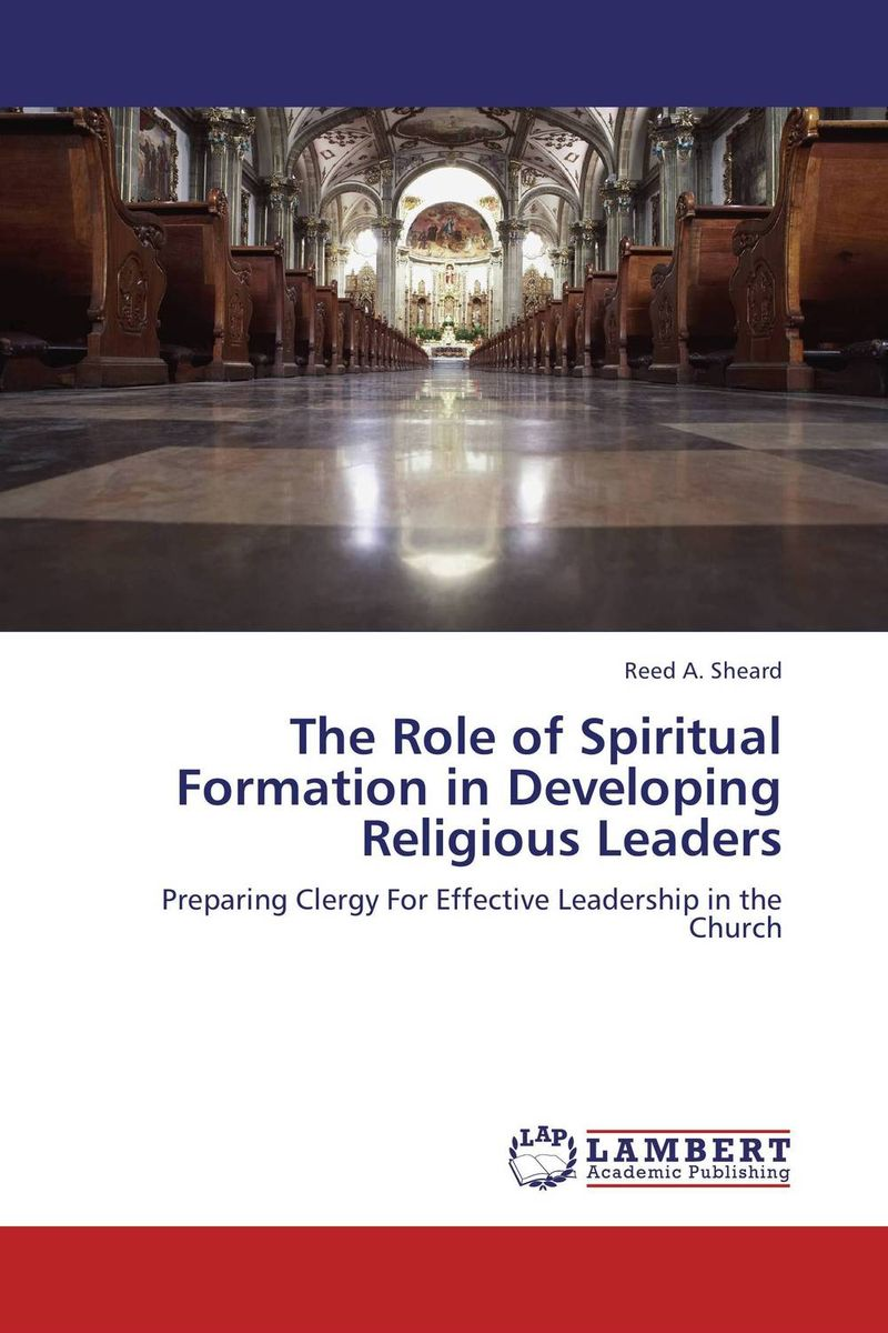 The Role of Spiritual Formation in Developing Religious Leaders the role of evaluation as a mechanism for advancing principal practice