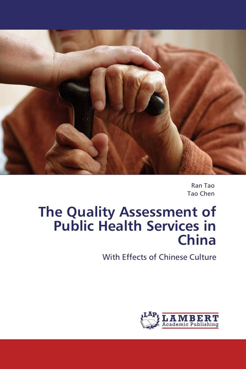 The Quality Assessment of Public Health Services in China a comparative study of public and private healthcare services